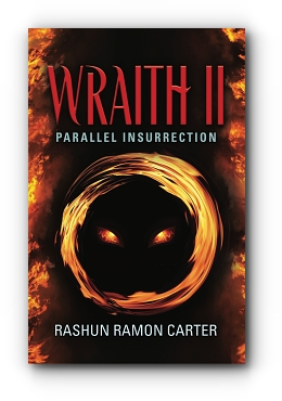 Wraith II: Parallel Insurrection by Rashun Ramon Carter