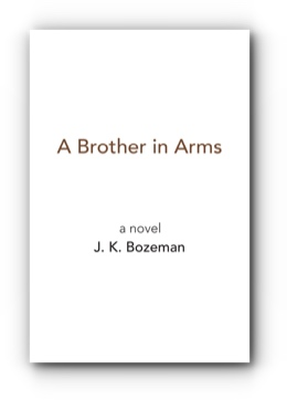 A Brother in Arms by J. K. Bozeman