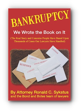 Bankruptcy: We Wrote the Book on It by Ronald C. Sykstus