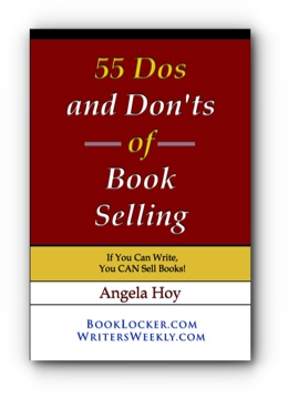 55 Dos and Don'ts of Book Selling: If You Can Write, You CAN Sell Books! by Angela Hoy