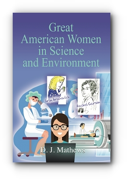 Great American Women in Science and Environment by D. J. Mathews