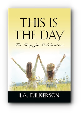 This Is the Day by J.A. Fulkerson