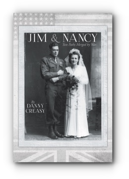 Jim & Nancy: Two Paths Merged by War by Danny Creasy