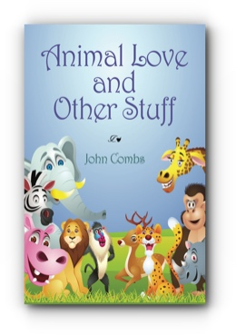 Animal Love and Other Stuff by John Combs