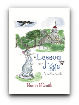A Lesson For Jiggs: For the Young and Old by Murray M Smith