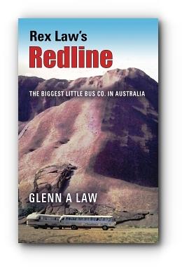 Rex Law's Redline: The Biggest Little Bus Co. In Australia by Glenn A Law