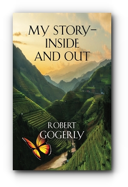 My Story - Inside and Out by Robert Gogerly