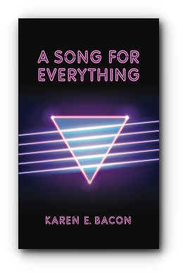 A Song for Everything by Karen E. Bacon