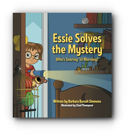 Essie Solves the Mystery: Who's Snoring 'til Morning? by Barbara Barash Simmons, Illustrated by Chad Thompson