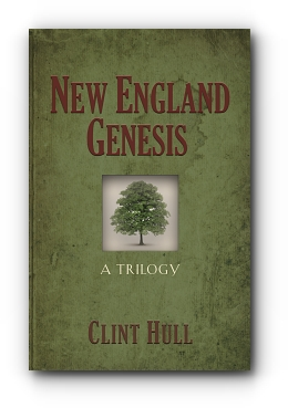 NEW ENGLAND GENESIS: A Trilogy by Clint Hull