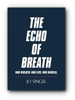 The Echo of Breath: One Breath. One Life. One Planet. by Jo Singel