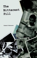 The Bitterest Pill by Howard Robinson