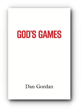 God's Games by Dan Gordan