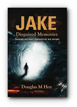 Jake, Disguised Memories by Douglas Hoy