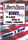 Liberalism the Right Way by Matt Zemek