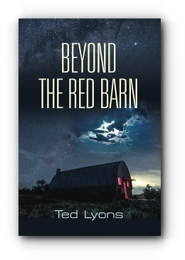 Beyond The Red Barn by Ted Lyons