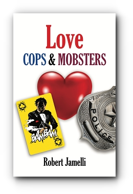 LOVE - COPS & MOBSTERS: An R. Blaise Conte Mystery by Robert Jamelli