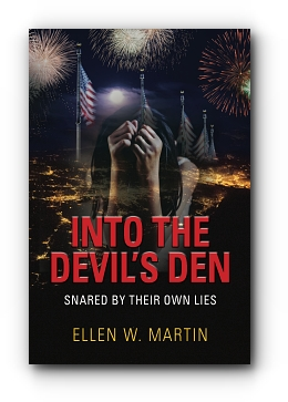 INTO THE DEVIL'S DEN: SNARED BY THEIR OWN LIES by Ellen W. Martin