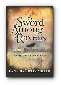 A Sword Among Ravens by Cynthia Ripley Miller