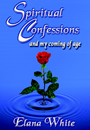 Spiritual Confessions and my coming of age by Elana White