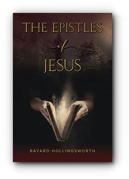 The Epistles of Jesus by Bayard Hollingsworth