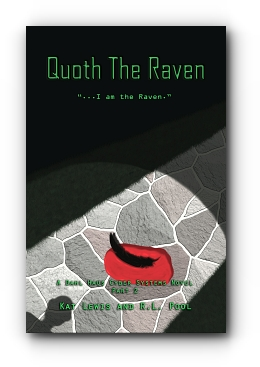 "Quoth The Raven: ""...I am the Raven."" by Kat Lewis and R.L. Pool"