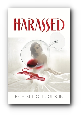 Harassed by Beth Button Conklin