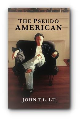 The Pseudo American by John T. L. Lu