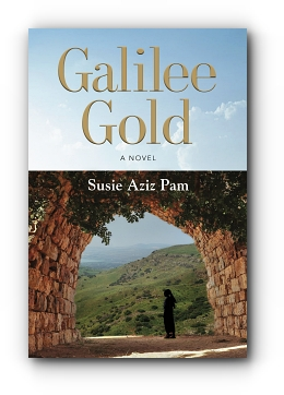 Galilee Gold: A Novel by Susie Aziz Pam