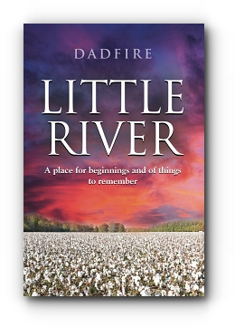 LITTLE RIVER: A place for beginnings and of things to remember by Dadfire
