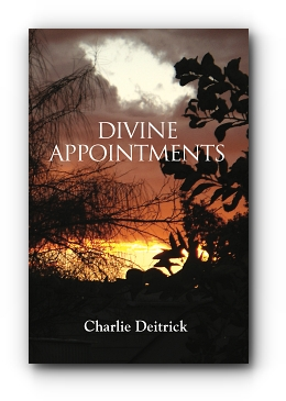DIVINE APPOINTMENTS by Charlie Deitrick