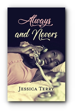 Always and Nevers by Jessica Terry
