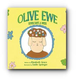 Olive Ewe Seven Days a Week by Elizabeth Grace