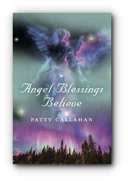Angel Blessings Believe by Patty Callahan