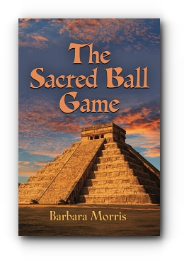THE SACRED BALL GAME by Barbara Morris