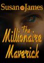 The Millionaire Maverick by Susan James