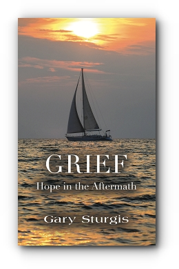 GRIEF: Hope in the Aftermath by Gary Sturgis