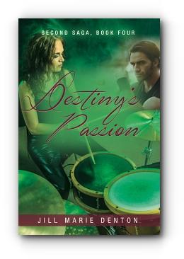 Second Saga, Book Four: Destiny's Passion by Jill Marie Denton
