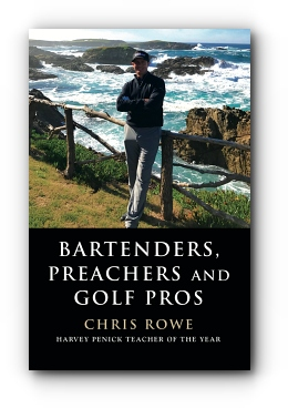 Bartenders, Preachers and Golf Pros by Chris Rowe