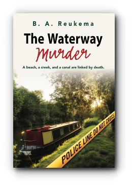 THE WATERWAY MURDER by B. A. Reukema