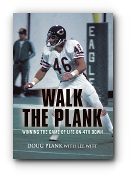 Walk the Plank: Winning the Game of Life on 4th Down by Doug Plank with Lee Witt