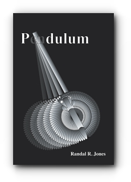 PENDULUM by Randal R. Jones