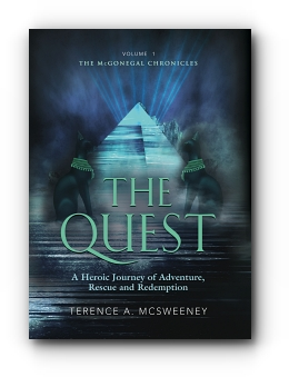 The Quest: A Heroic Journey of Adventure, Rescue and Redemption by Terence A. McSweeney