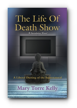 The Life Of Death Show by Mary Torre Kelly
