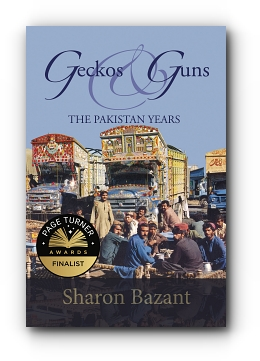 Geckos & Guns: THE PAKISTAN YEARS by Sharon Bazant
