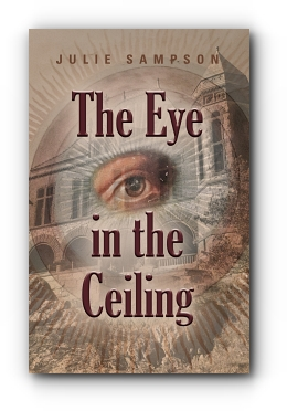 The Eye in the Ceiling by Julie Sampson
