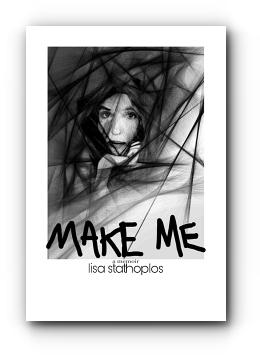 Make Me: a memoir by Lisa Stathoplos