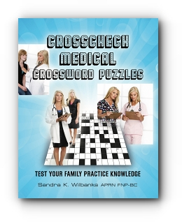 Crosscheck Medical Crossword Puzzles by Sandra K. Wilbanks APRN FNP-BC