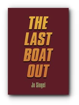 THE LAST BOAT OUT by Jo Singel