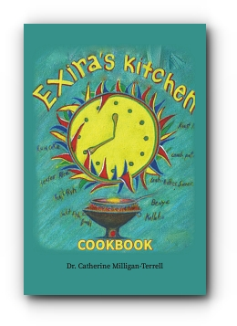 Exira's Kitchen by Dr. Catherine Milligan-Terrell